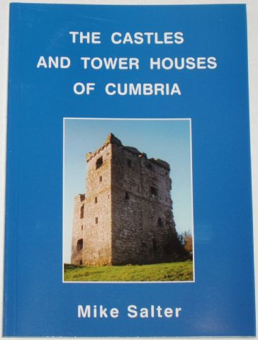 The Castles and Tower Houses of Cumbria, by Mike Salter
